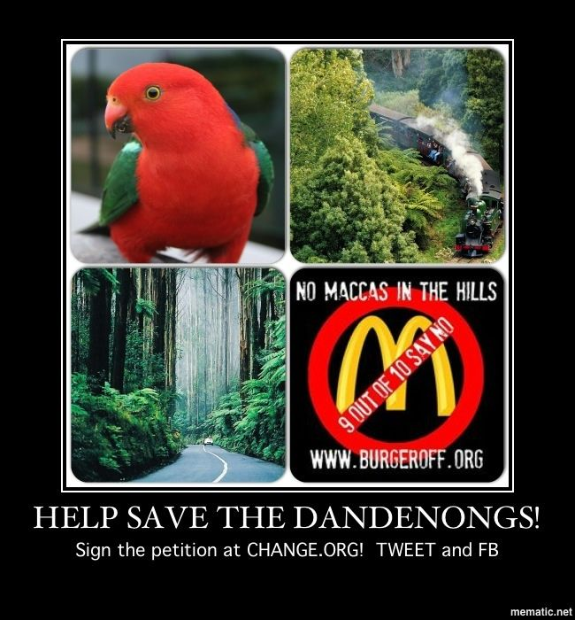 Why all the headlines about the little Australian town, Tecoma, in the iconic Dandenong Ranges, not wanting a McDonald's?  Www.change.org/burgeroff Www.burgeroff.org  TELL MCDONALDS TO STOP PLAYING MONOPOLY WITH THE EARTH!!!! NO MEANS NO.  Boycott invite: www.facebook.com/events/134466996736836/