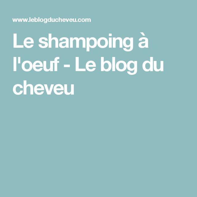 Le shampoing à l'oeuf - Le blog du cheveu