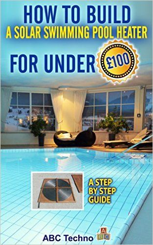 How to Build a Swimming Pool Heater eBook: P Winstanley: Amazon.co.uk: Kindle Store