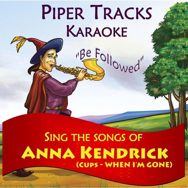 Cups When Im Gone Karaoke Instrumental Short Version In The Style Of Anna Kendrick Cups When Im Gone Karaoke Instrumental Sho Karaoke Songs Karaoke Songs