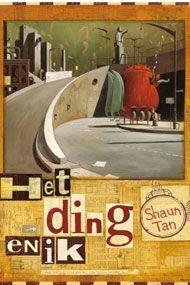 Het ding en ik - Shaun Tan --> filosoferen over ergens thuishoren, verhaal als aanleiding