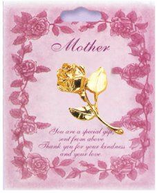 Rose Brooch for your Mother - You are a Special Gift.