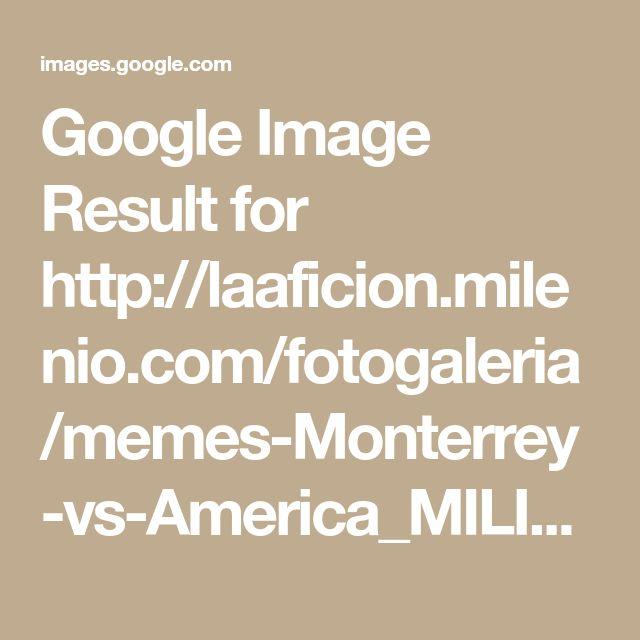 Google Image Result for http://laaficion.milenio.com/fotogaleria/memes-Monterrey-vs-America_MILIMA20160521_0355_30.jpg