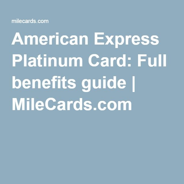 American Express Platinum Card: Full benefits guide | MileCards.com