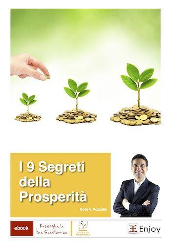 Diverse ricerche nell'ambito del successo e della ricchezza hanno dimostrato che esistono dei passi ben precisi per raggiungere il benessere economico e la prosperità.  I passi che troverai in questo ebook sono così semplici da utilizzare e così universali, che li potrai usare in ogni ambito della tua vita per realizzare qualsiasi cosa tu desideri.  Scarica l'Ebook: I 9 SEGRETI DELLA PROSPERITA' http://enjoyformazione.it/risorsa.php?titolo=I_9_segreti_della_Prosperita