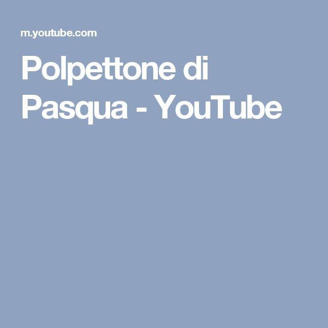 Polpettone di Pasqua - YouTube