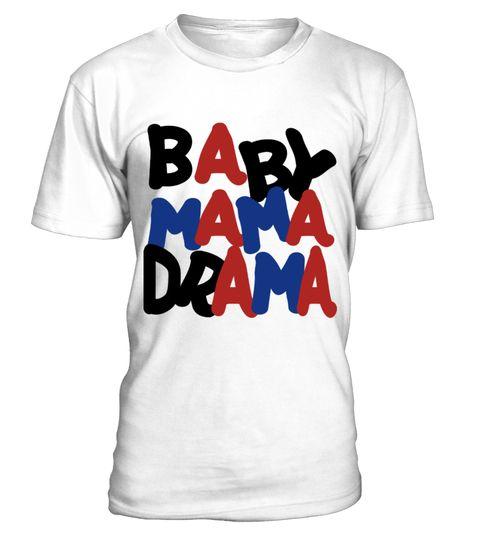 # baby mama drama .  baby mama dramat shirt, custom t shirts, t shirt printing, custom shirts, tee shirt, t shirt design, sweatshirt, hoodie, shirts,mom, mommy, mother,mom shirt. mommy shirt,drama, baby