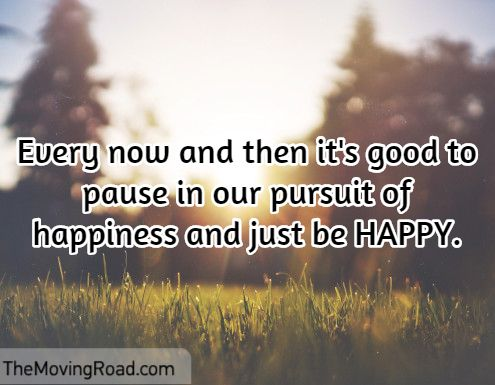 Every now and then it's good to pause in our pursuit of happiness and just be HAPPY.