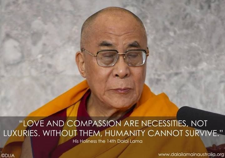 Love and compassion....