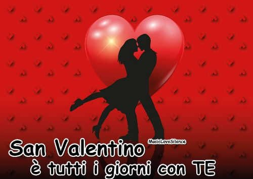 San Valentino è tutti i giorni con Te… – Musiclovesilence