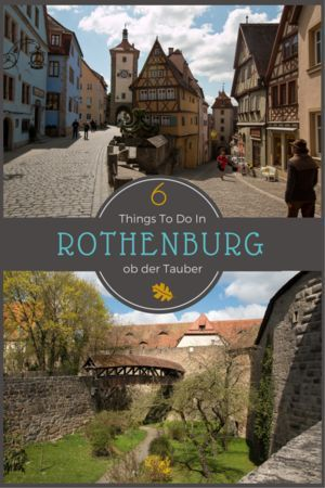 6 Things To Do in Rothenburg ob der Tauber   Submerged Oaks