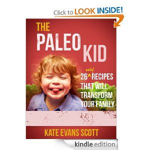 102 best free ebooks free today kindle or free reading app free the paleo kid 26 easy recipes that will transform your family primal gluten free kids cookbook ebook kate evans scott kindle store fandeluxe Images