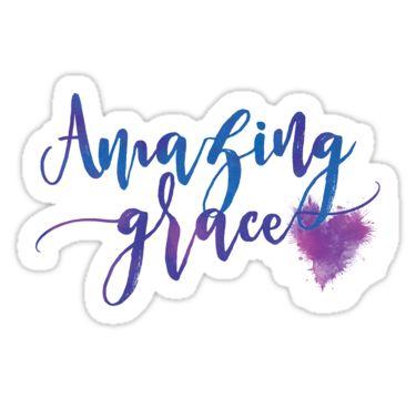 """Amazing Grace - Inspirational Christian Message"" Stickers by Trisha Cupra | Redbubble"