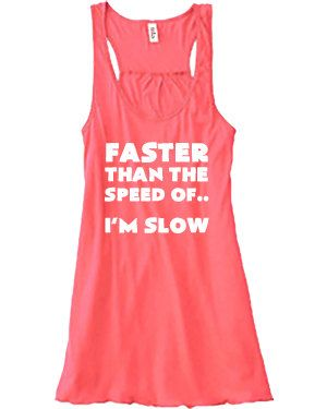 Faster Than The Speed Of...I'm Slow Shirt  by ConstantlyVariedGear, $21.99