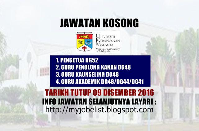 Jawatan Kosong di Universiti Kebangsaan Malaysia (UKM) - 09 Disember 2016  Jawatan kosong terkini di Universiti Kebangsaan Malaysia (UKM) Disember 2016. Permohonan adalah dipelawa daripada warganegara Malaysia yang berumur tidak kurang daripada 18 tahun ke atas pada tarikh tutup iklan jawatan dan berkelayakan untuk mengisi kekosongan jawatan kosong terkini di Universiti Kebangsaan Malaysia (UKM) sebagai :1. PENGETUA DG522. GURU PENOLONG KANAN DG483. GURU KAUNSELING DG484. GURU AKADEMIK…