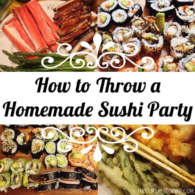 How to Throw a Homemade Sushi Dinner Party | Mary Makes Dinner