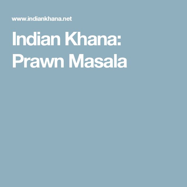 Indian Khana: Prawn Masala
