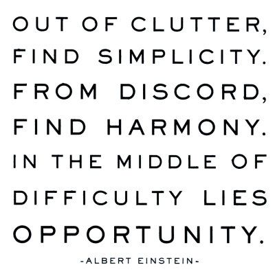 opportunity: Inspiration, Quotes, Wisdom, Thought, Albert Einstein, Find Simplicity