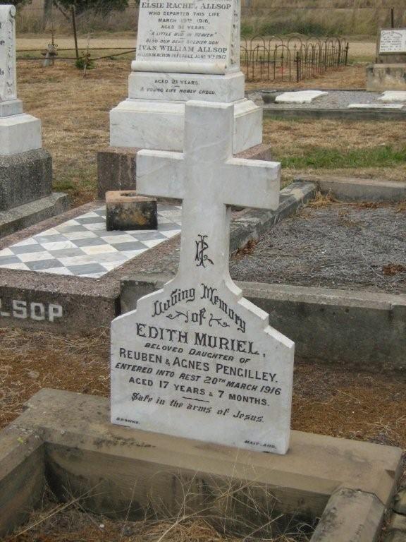 Edith Muriel Pengilley died; 20 March 1916, 17 yrs. & 7 months. Quirindi. Parents Reuben & Agnes Pengilley.