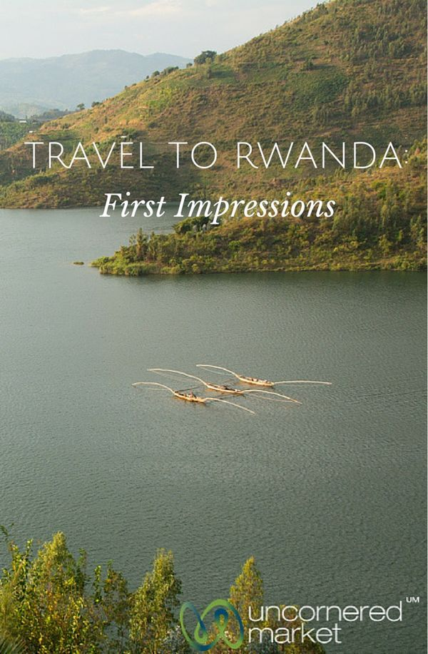 Travel to Rwanda: First Impressions. This country is probably not as you expect... | world travel tips