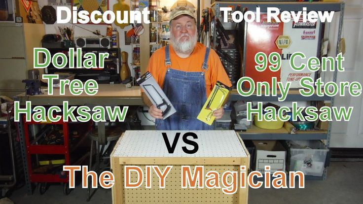 Discount Tool Review Dollar Tree VS 99 Cent Only Store Hacksaws The DIY ...
