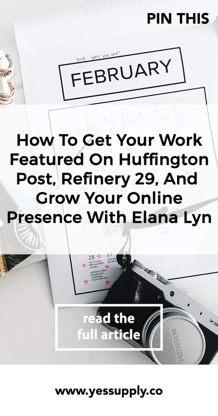 How To Get Your Work Featured On Huffington Post, Refinery 29, And Grow Your Online Presence With Elana Lyn, How to Get Featured on Huffington Post, Elana Lyn Gross, Grow Your Online Presence, Refinery 29
