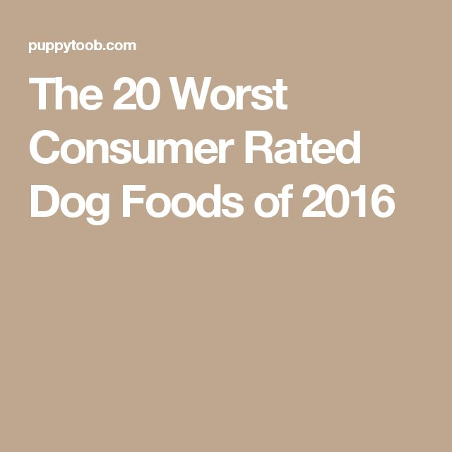 The  Worst Consumer Rated Dog Foods Of