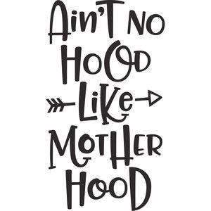 Silhouette Design Store: ain't no hood like motherhood