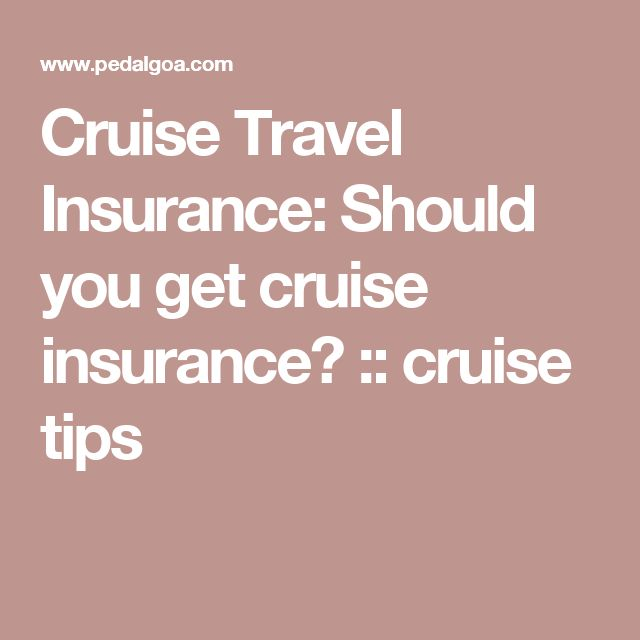 Cruise Travel Insurance: Should you get cruise insurance? :: cruise tips