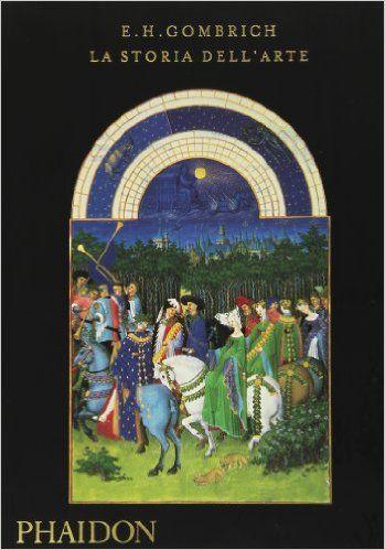 Amazon.it: La storia dell'arte - Ernst H. Gombrich, M. L. Spaziani - Libri