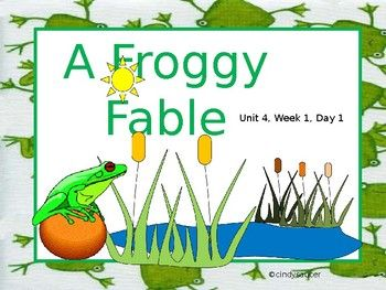 "This is an example of my PowerPoints.  It is the 2nd grade Reading Street, Unit 4.  The story is ""A Froggy Fable"".  This is Day 1."