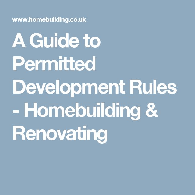 A Guide to Permitted Development Rules - Homebuilding & Renovating