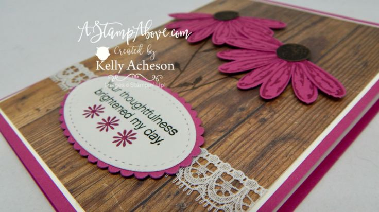 VIDEO TUTORIAL - I'm ready for SPRING! I love the Wood Textures Designer Series Paper combined the the Daisy Delight stamp set & matching punch! Gives kind of a rustic look don't you think? You'll find a video tutorial when you click on the photo. All supplies used can be ordered here too. www.AStampAbove.com