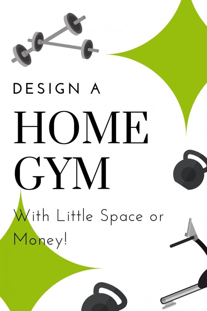 NO GYM? NO PROBLEM! CREATE YOUR OWN WITH LITTLE MONEY OR SPACE