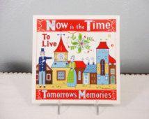 Vintage Berggren Tile Trivet - Now is the Time to Live Tomorrow's Memories - Scandinavian Trivet