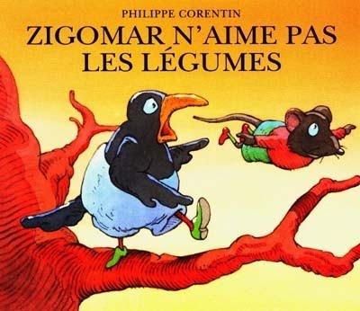 ¤ Philippe Corentin. Zigomar n'aime pas les légumes. ça raconte l'histoire d'un merle qui donne des leçons de vol et de pilotage à son amie la souris Pipioli. Malheureusement dans leurs essais, ils se retrouvent prisonniers de légumes.