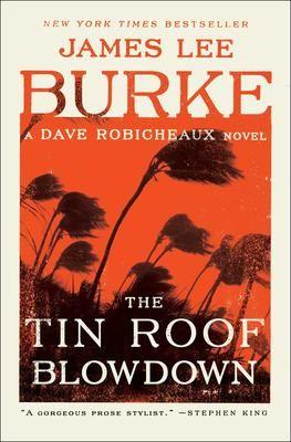 Tin Roof Blowdown - James Lee Burke