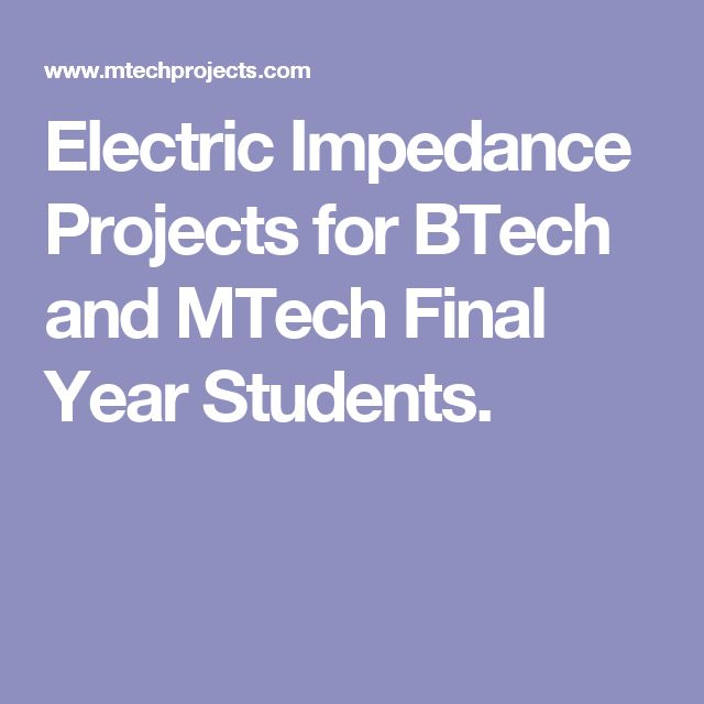 Electric Impedance Projects for BTech and MTech Final Year Students.