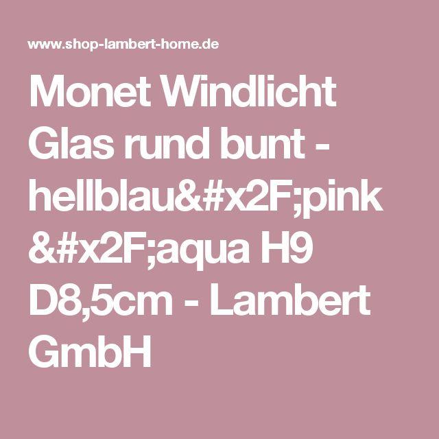 Monet Windlicht Glas rund bunt - hellblau/pink/aqua H9 D8,5cm - Lambert GmbH