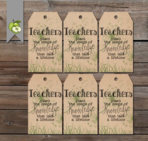 ♥This is a set of 6 gift tags set to print on 1 sheet! Quote, Teachers plant the seeds of knowledge that last a lifetime. Contains 6 printable tags