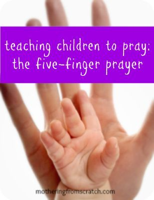 A simple method for teaching children to pray for themselves and others. You can even use this method with toddlers.