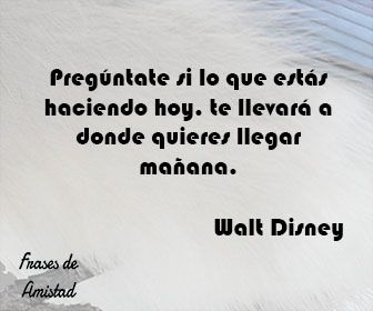 Frases de amistad disney de Walt Disney