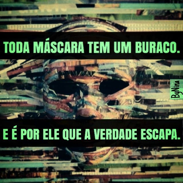 Valorize as pessoas transparentes. http://bynina.tumblr.com/post/116474157281/valorize-as-pessoas-transparentes-mascaras-so-se