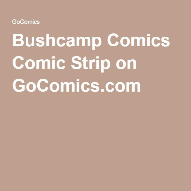 Bushcamp Comics Comic Strip on GoComics.com