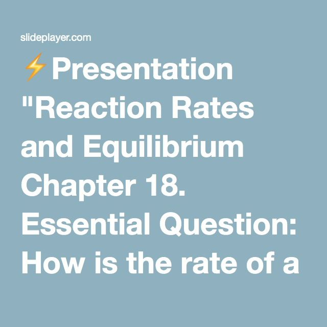"""⚡Presentation """"Reaction Rates and Equilibrium Chapter 18 ..."""