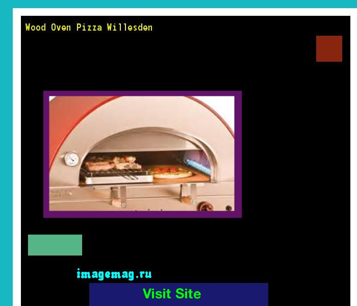 Wood Oven Pizza Willesden 072423 - The Best Image Search