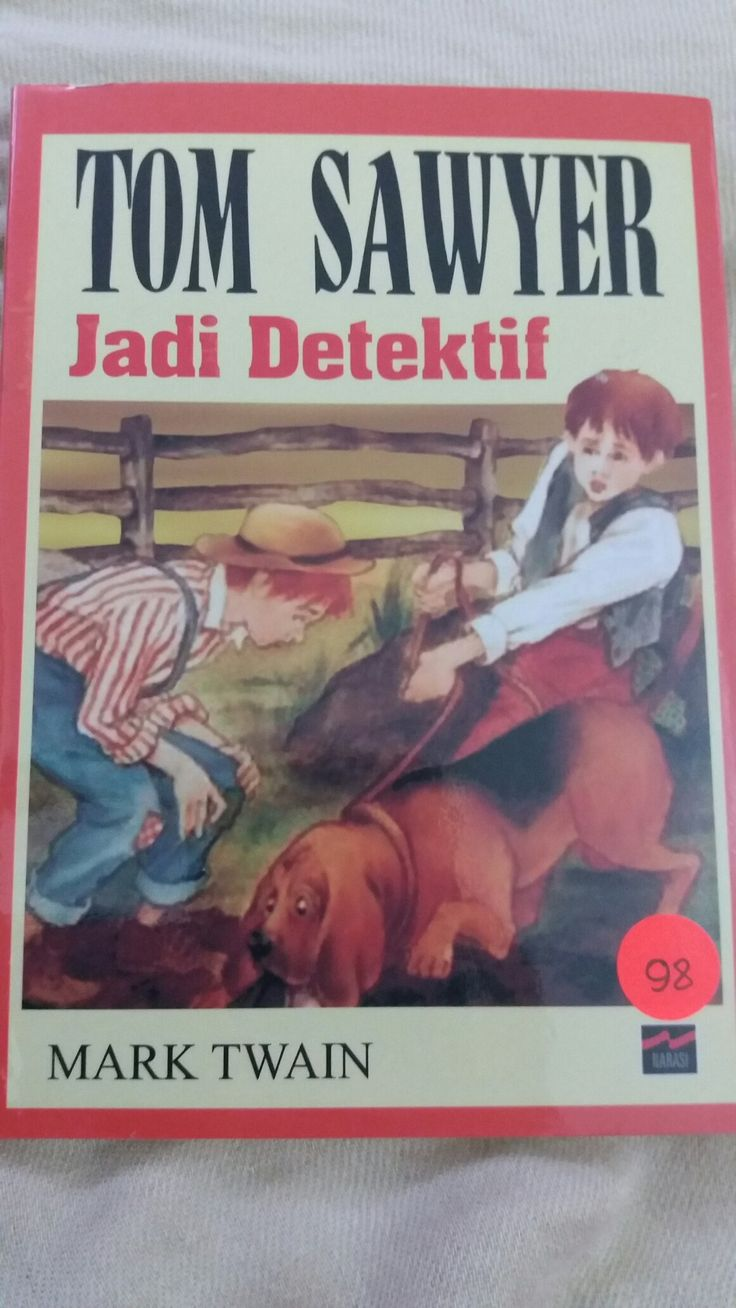 TOM SAWYER Jadi Detektif ✏ Mark Twain