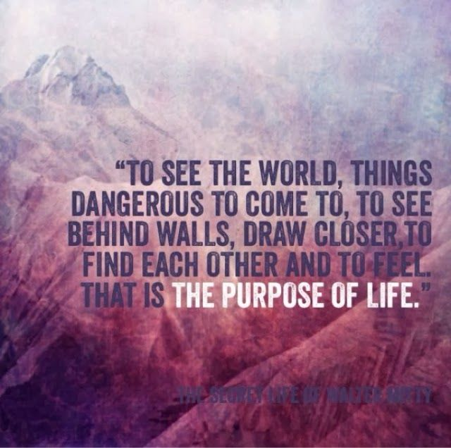 To see the world things dangerous to come too to see - Things you find on walls ...