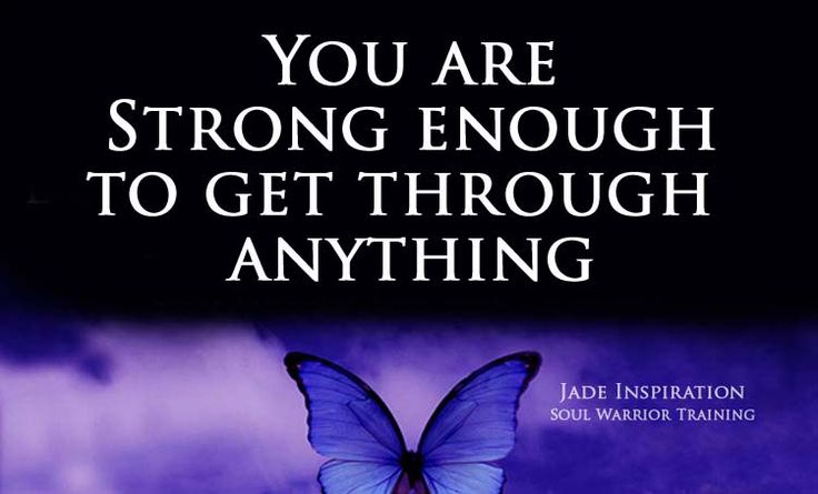 You are strong enough to get through anything. We all go through transitions in our lives when the challenges are overwhelming and difficult. Read More