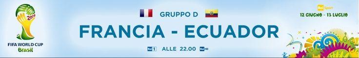 Mondiali 2014, Ecuador-Francia: diretta Rai Uno e Sky Mondiale - Teleblog - teleblog